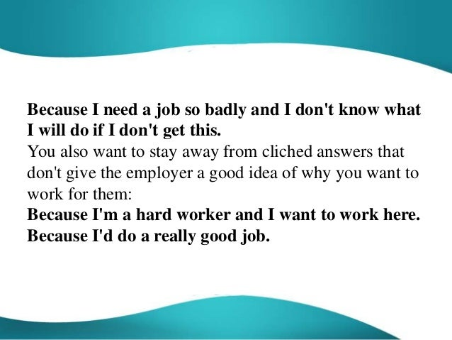 essay on why i should be hired for a job The teacher interview why should we hire you to get hired, but going to a job fair is a great way to start the process.