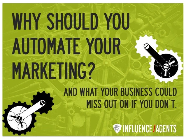 Why should you automate your marketing? And what your business could miss out on if you don't.