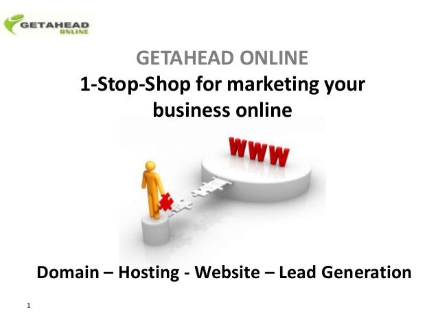GETAHEAD ONLINE         1-Stop-Shop for marketing your                 business online    Domain – Hosting - Website – Lea...