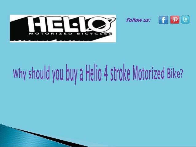 Why should you buy a helio 4 stroke motorized bike