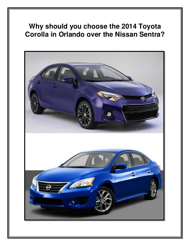Why should you choose the 2014 Toyota Corolla in Orlando over the Nissan Sentra?