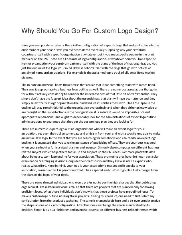 Why Should You Go For Custom Logo Design? Have you ever pondered what is there in the configuration of a specific logo tha...