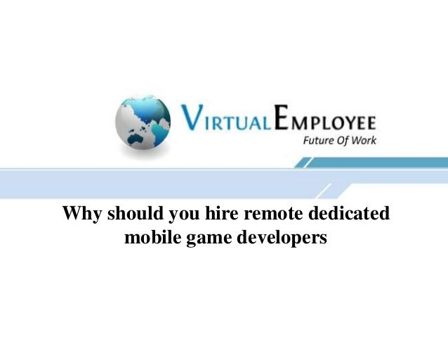 Why should you hire remote dedicated mobile game developers