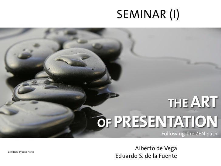 The Art of Presentation. Following the ZEN path. WHY