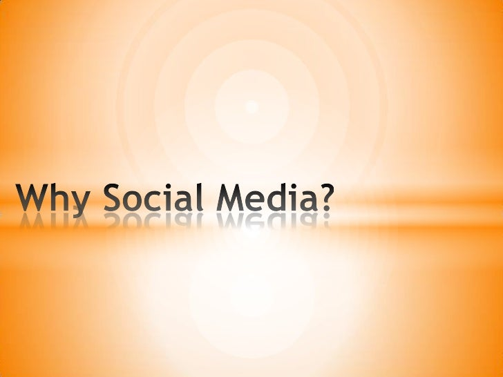 Why Social Media?<br />