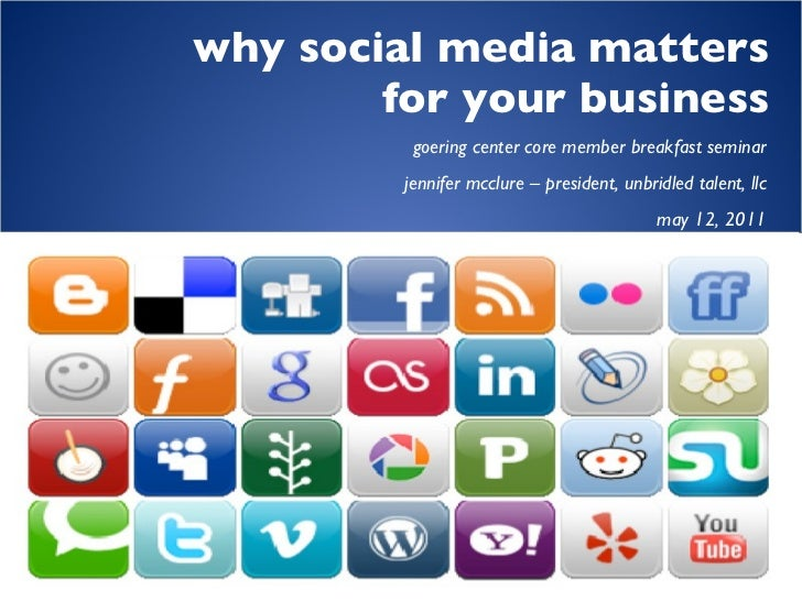 Why Social Media Matters For Your Business - May 12 2011