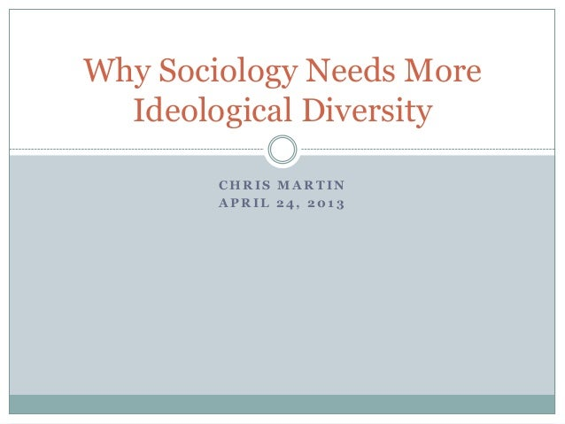 Why sociology needs more ideological diversity (and especially more conservatives)