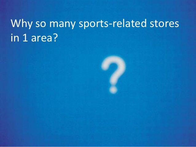 Why so many sports-related storesin 1 area?