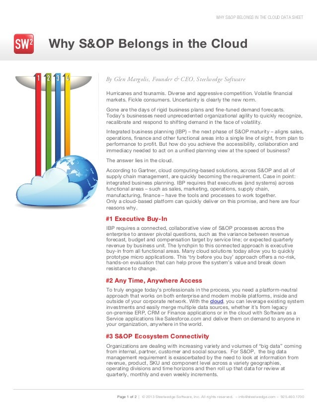 WHY S&OP BELONGS IN THE CLOUD DATA SHEET Page 1 of 2 | © 2013 Steelwedge Software, Inc. All rights reserved. – info@steelw...