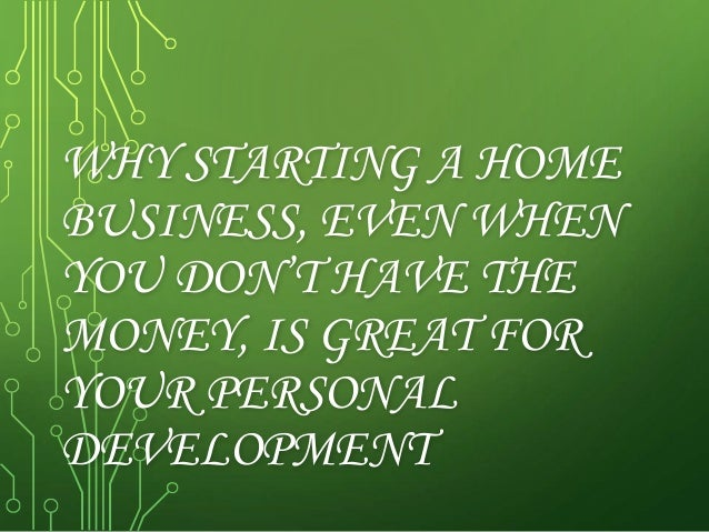 Why starting a home business is great for your personal devlopment
