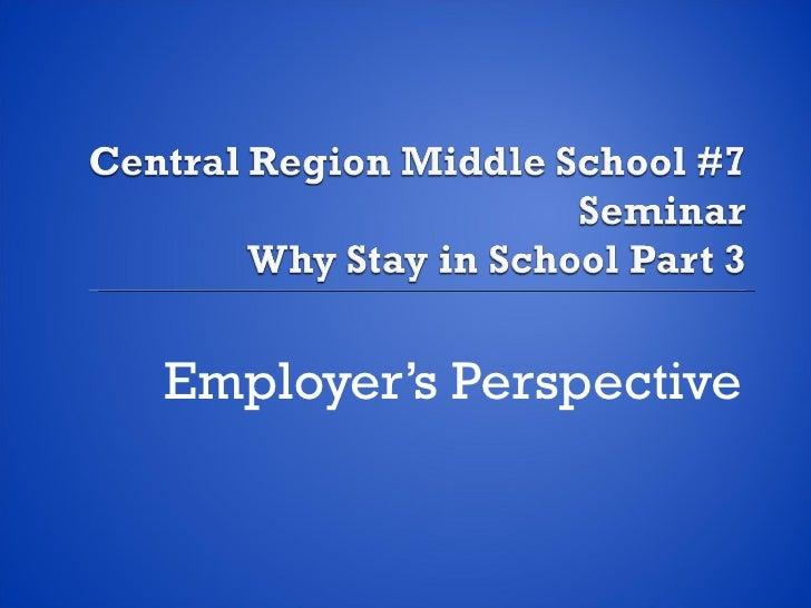 <ul><li>Employer's Perspective </li></ul>