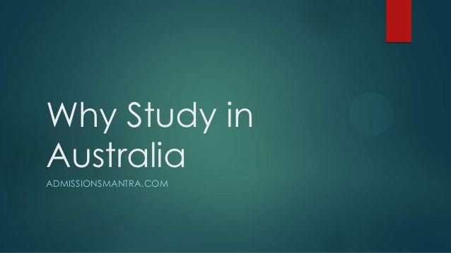 Why Study inAustraliaADMISSIONSMANTRA.COM