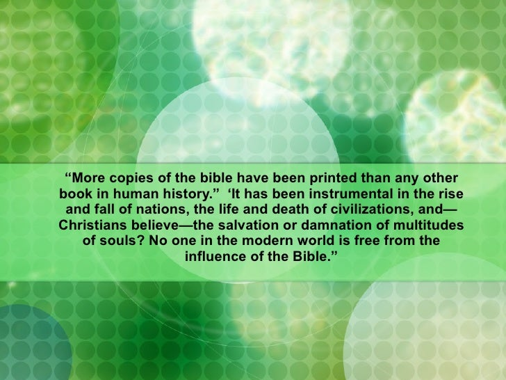 """"""" More copies of the bible have been printed than any other book in human history.""""  'It has been instrumental in the rise..."""