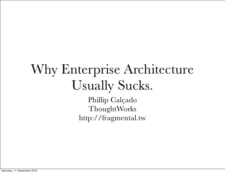 Why Enterprise Architecture Usually Sucks.