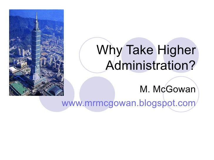 Why Take Higher Administration