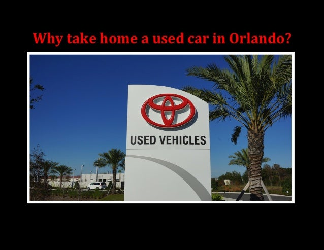 Why take home a used car in Orlando?