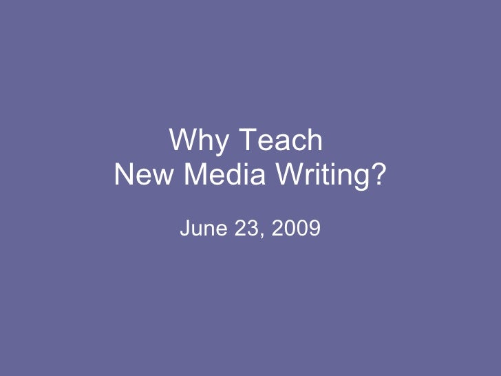 Why Teach New Media Writing