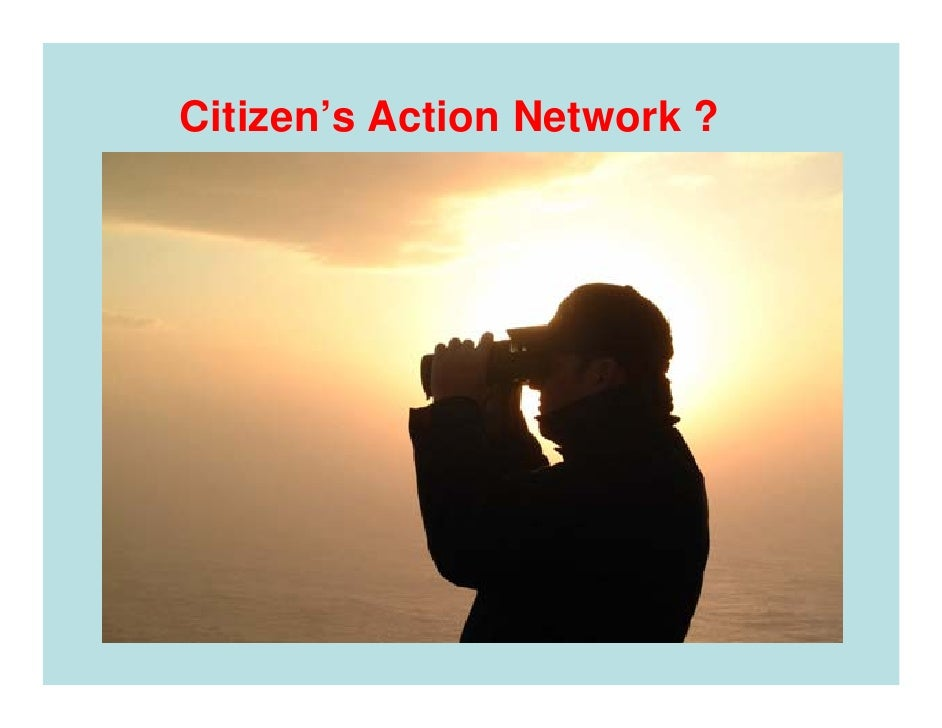 Citizen's Action Network ?