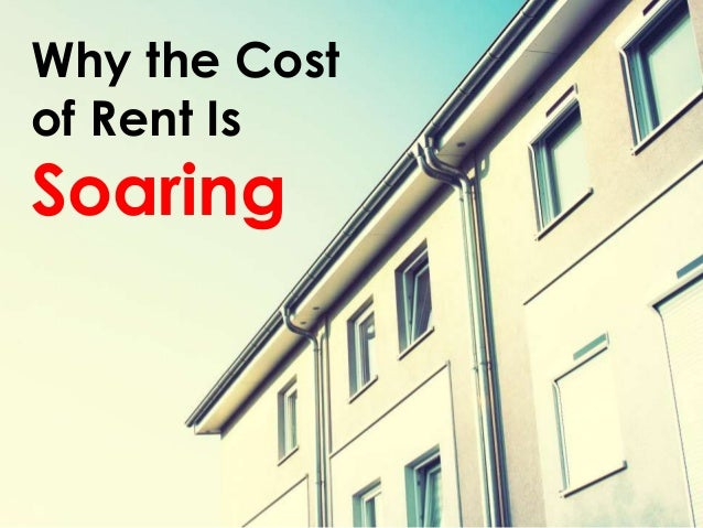 why the costof rent issoaring
