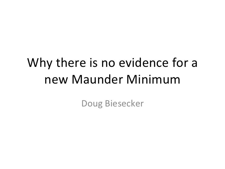 Why there is no evidence for a new Maunder Minimum Doug Biesecker