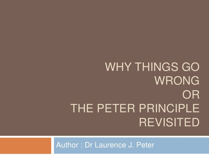 Why Things Go Wrong: Peter principle