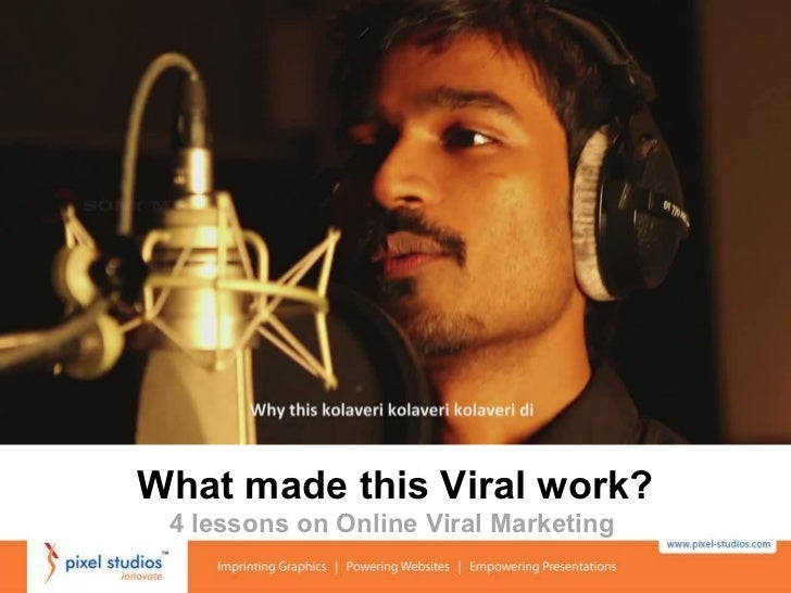 Why this kolaveri di - 4 lessons on Online Viral Marketing