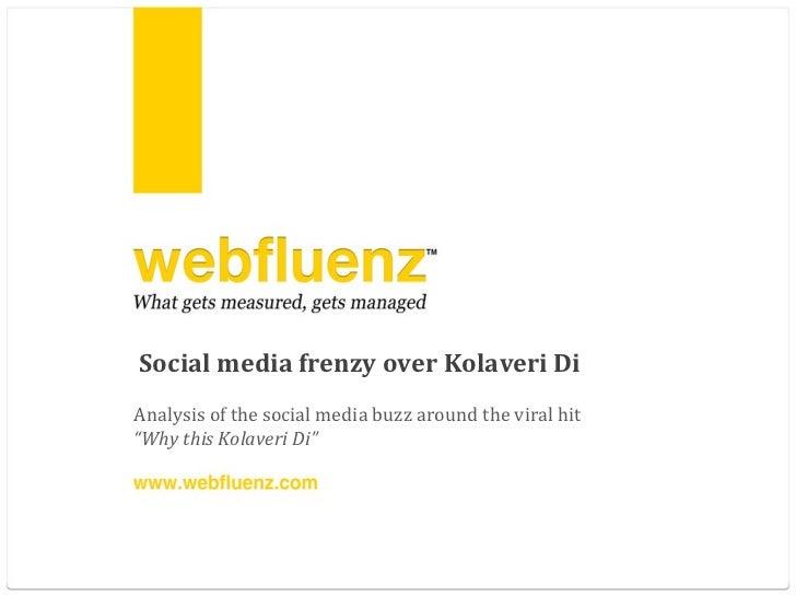 "Social media frenzy over Kolaveri Di Analysis of the social media buzz around the viral hit "" Why this Kolaveri Di"""