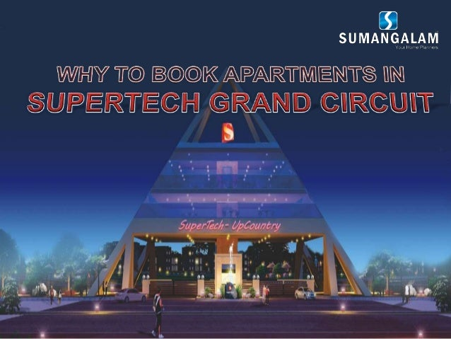 Why to book apartments in supertech grand circuit