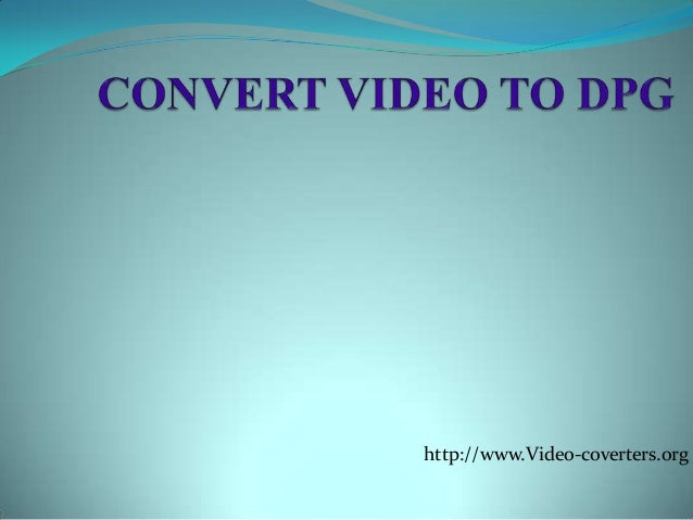 Convert video to dpg