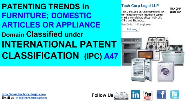 International Patent Classification IPC A47 | Patenting Trends in furniture at WIPO | Domestic articles or Appliance domain classified under international patent classification  A47