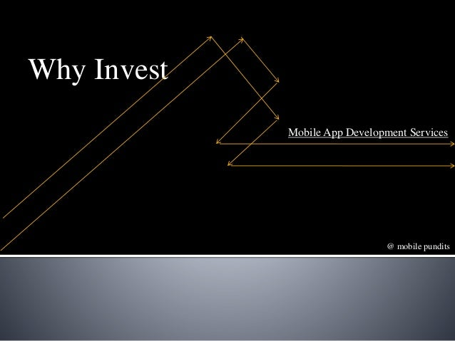 Why Invest Mobile App Development Services  @ mobile pundits