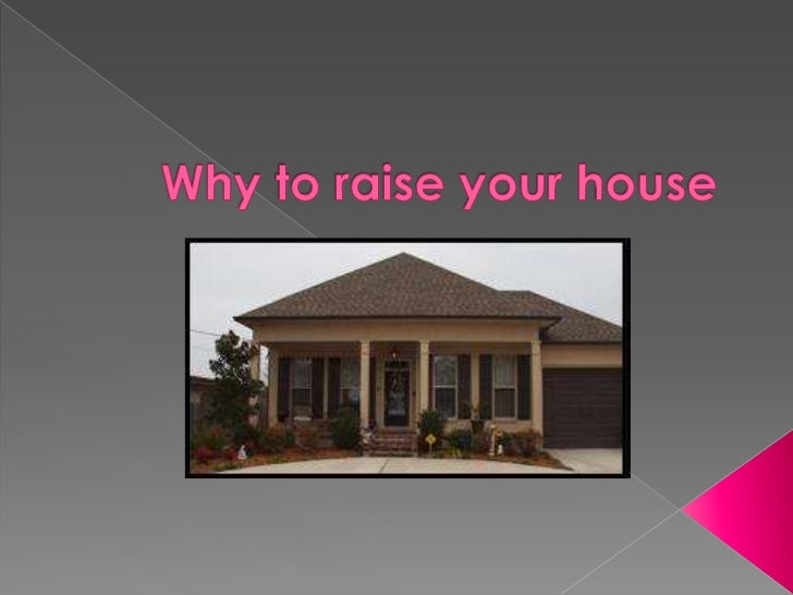 Why to raise your house<br />