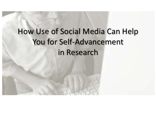 How Use of Social Media Can Help You for Self-Advancement in Research