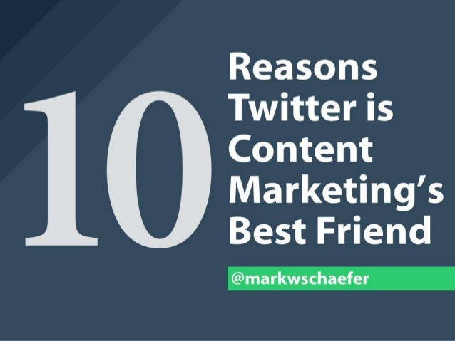 10 Reasons Why Twitter is Content Marketing's Best Friend