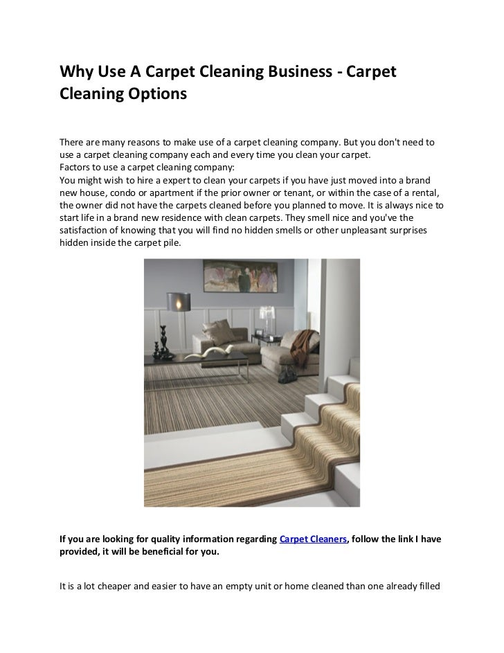 Why Use A Carpet Cleaning Business - CarpetCleaning OptionsThere are many reasons to make use of a carpet cleaning company...