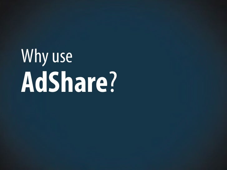 Why use AdShare?