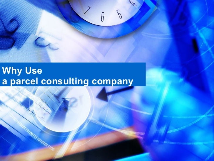 Why Use a parcel consulting company