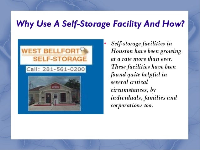 Why Use A Self-Storage Facility And How? ● Self-storage facilities in Houston have been growing at a rate more than ever. ...