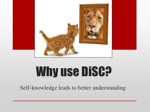 Why use DiSC? Self-knowledge leads to better understanding