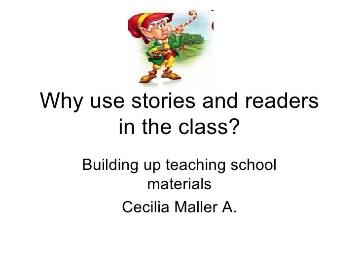 Why use stories and readers in the class ppt