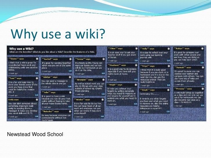 Why use a wiki?     Newstead Wood School
