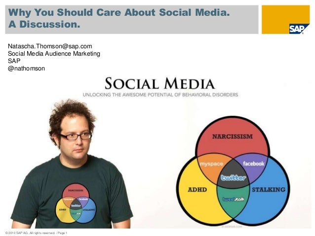 © 2010 SAP AG. All rights reserved. / Page 1 Why You Should Care About Social Media. A Discussion. Natascha.Thomson@sap.co...