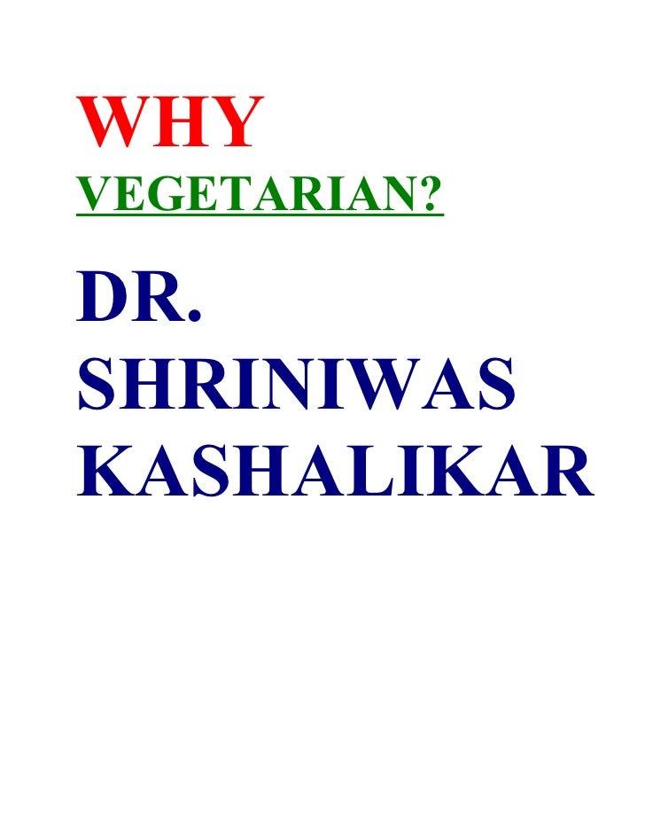 Why Vegetarian  Dr Shriniwas Kashalikar