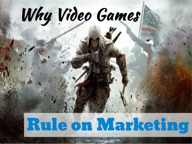 Why Video GamesRule on Marketing