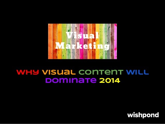 Why Visual Content will Dominate 2014
