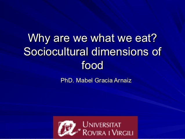 Why we are what we eat? Sociocultural dimensions of food