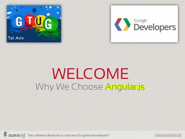 Google Developer Groups, Why We Choose Angular.js