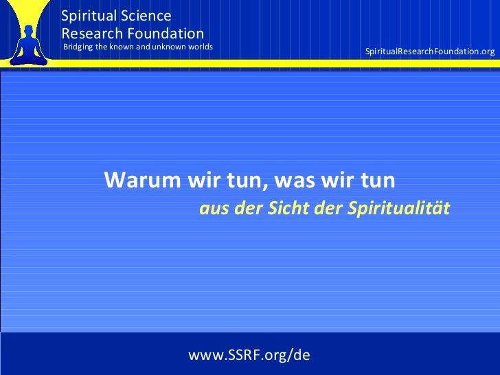 Cover Warum wir tun, was wir tun aus der Sicht der Spiritualität www.SSRF.org/de