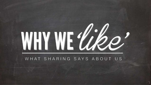 Why we 'like'