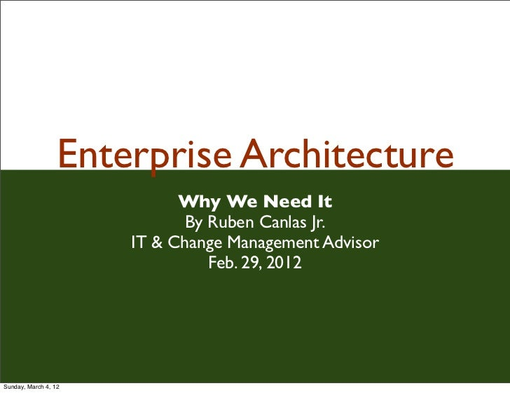 Why we need an enterprise architecture